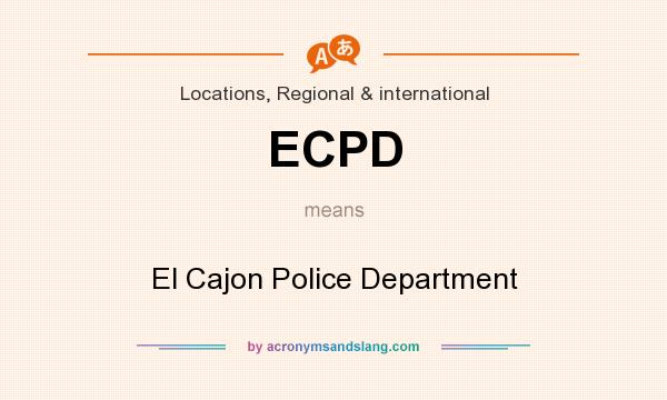 What does ECPD mean? It stands for El Cajon Police Department