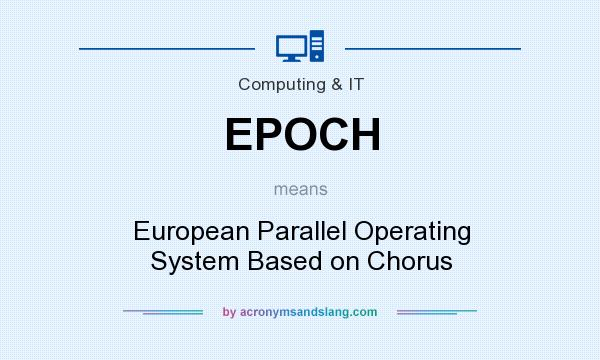 What does EPOCH mean? It stands for European Parallel Operating System Based on Chorus