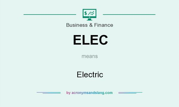 What does ELEC mean? It stands for Electric