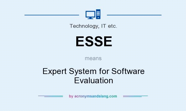 Esse - Expert System For Software Evaluation In Technology, It Etc