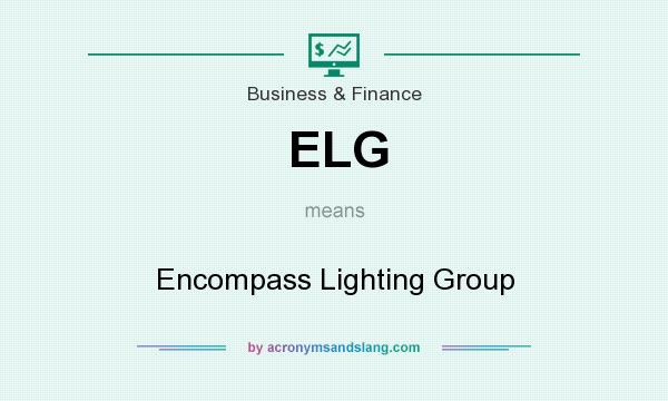 ELG   Encompass Lighting Group In Business U0026 Finance By AcronymsAndSlang.com