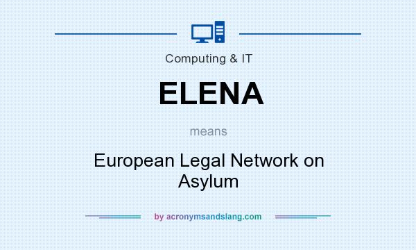 What does ELENA mean? It stands for European Legal Network on Asylum