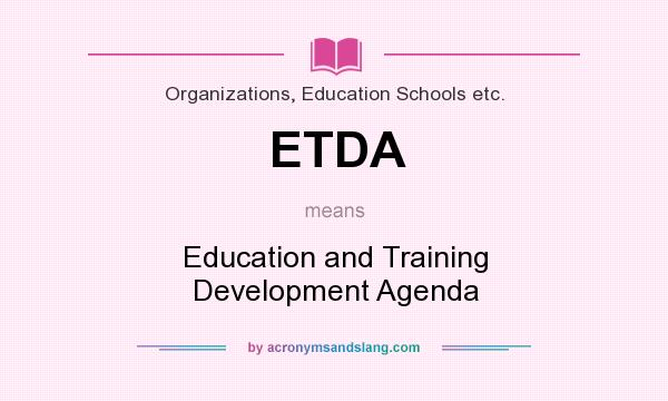 What does ETDA mean? It stands for Education and Training Development Agenda
