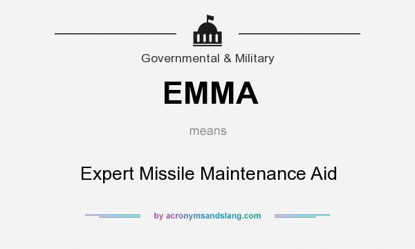 What does EMMA mean? It stands for Expert Missile Maintenance Aid