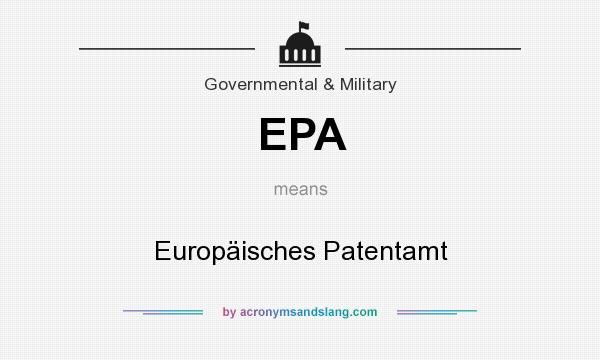 What does EPA mean? It stands for Europäisches Patentamt
