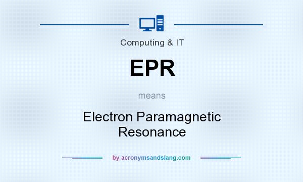 What does EPR mean? It stands for Electron Paramagnetic Resonance