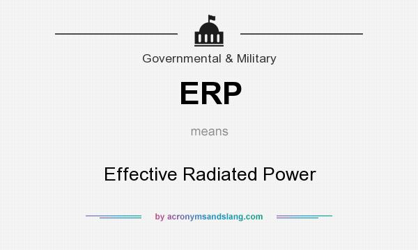 What does ERP mean? It stands for Effective Radiated Power