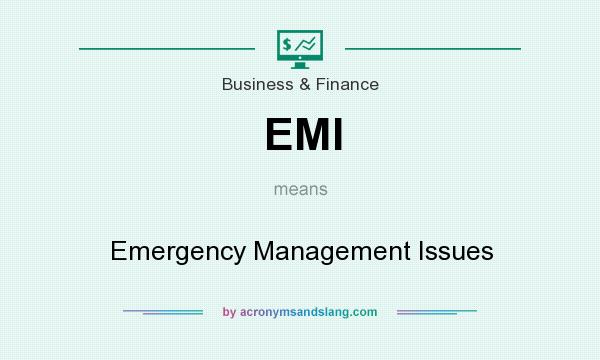 What does EMI mean? It stands for Emergency Management Issues