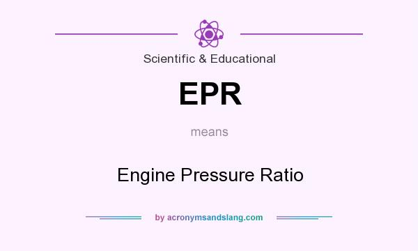 What does EPR mean? It stands for Engine Pressure Ratio