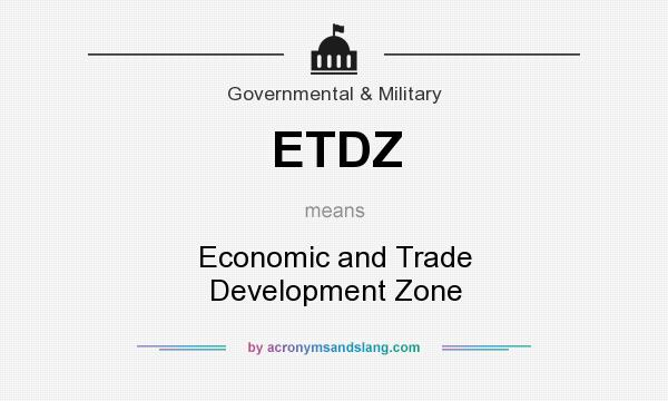 What does ETDZ mean? It stands for Economic and Trade Development Zone