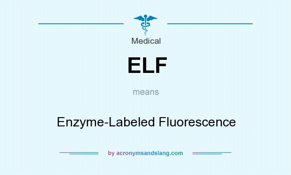What does ELF mean? It stands for Enzyme-Labeled Fluorescence
