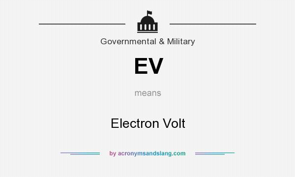 What does EV mean? It stands for Electron Volt