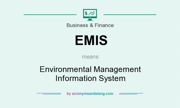 What does EMIS mean? It stands for Environmental Management Information System