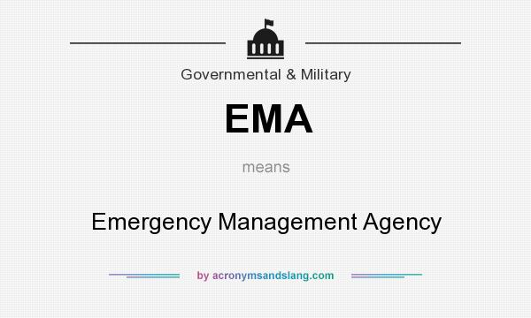 What does EMA mean? It stands for Emergency Management Agency