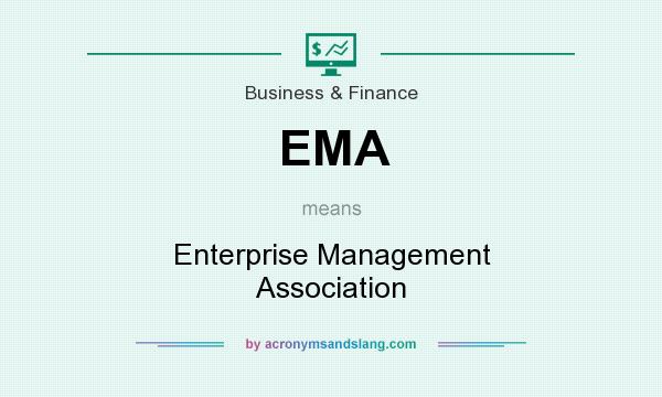 What does EMA mean? It stands for Enterprise Management Association