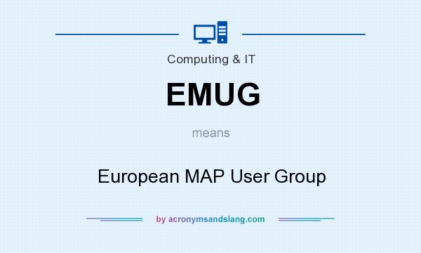 What does EMUG mean? It stands for European MAP User Group