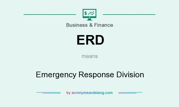 What does ERD mean? It stands for Emergency Response Division