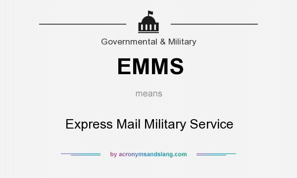 What does EMMS mean? It stands for Express Mail Military Service