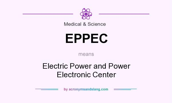 What does EPPEC mean? It stands for Electric Power and Power Electronic Center