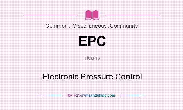 What does EPC mean? It stands for Electronic Pressure Control