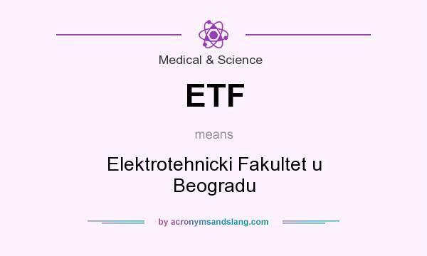 What does ETF mean? It stands for Elektrotehnicki Fakultet u Beogradu