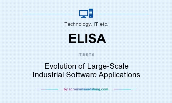 What does ELISA mean? It stands for Evolution of Large-Scale Industrial Software Applications