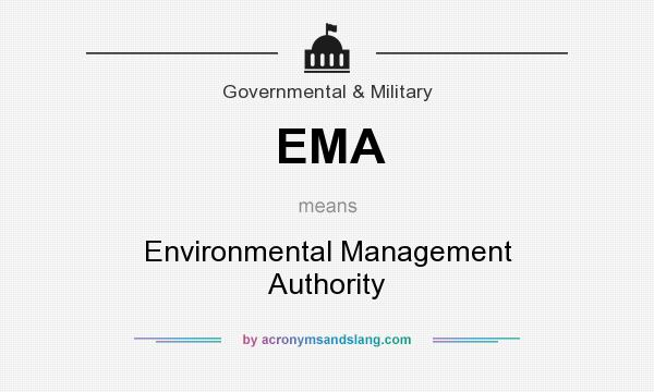 What does EMA mean? It stands for Environmental Management Authority