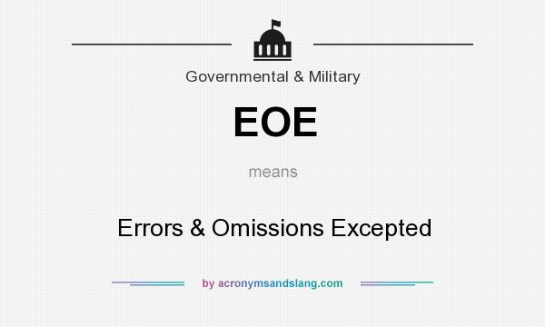 What does EOE mean? It stands for Errors & Omissions Excepted