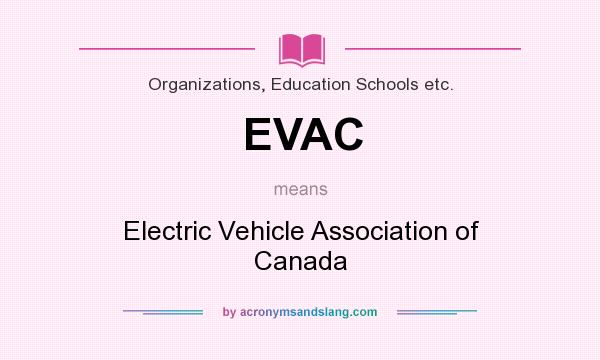 What does EVAC mean? It stands for Electric Vehicle Association of Canada