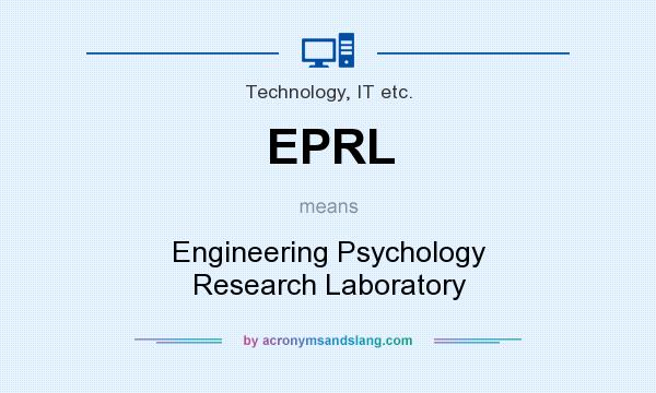 What does EPRL mean? It stands for Engineering Psychology Research Laboratory