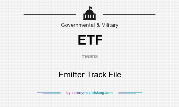 What does ETF mean? It stands for Emitter Track File