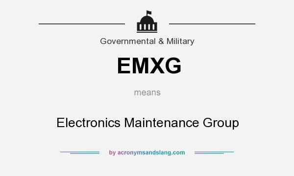 What does EMXG mean? It stands for Electronics Maintenance Group