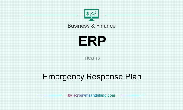 What does ERP mean? It stands for Emergency Response Plan