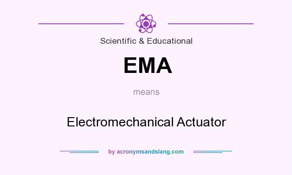 What does EMA mean? It stands for Electromechanical Actuator