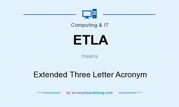 What does ETLA mean? It stands for Extended Three Letter Acronym