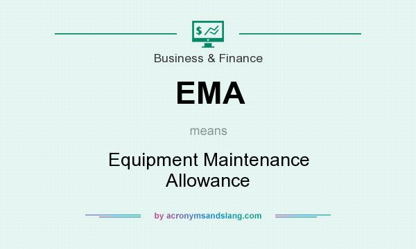 What does EMA mean? It stands for Equipment Maintenance Allowance