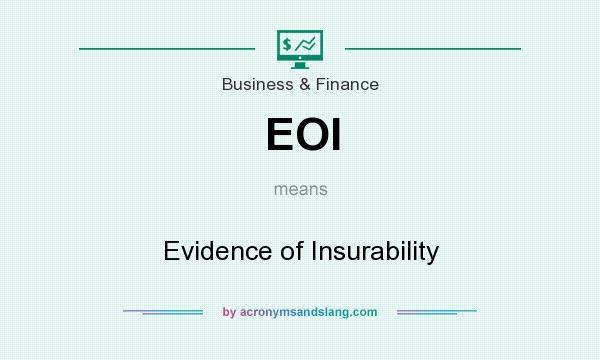 What does EOI mean? It stands for Evidence of Insurability