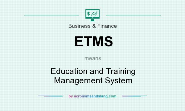 What does ETMS mean? It stands for Education and Training Management System
