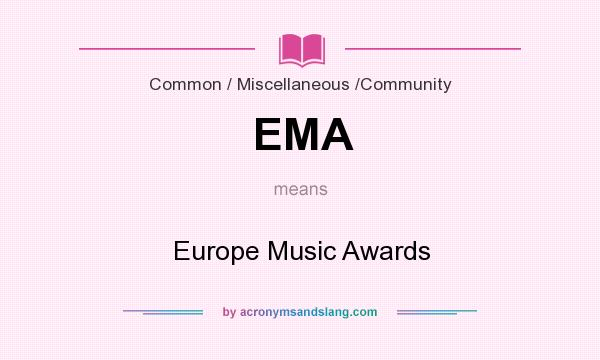 What does EMA mean? It stands for Europe Music Awards