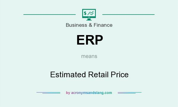 What does ERP mean? It stands for Estimated Retail Price