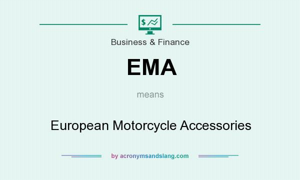 What does EMA mean? It stands for European Motorcycle Accessories