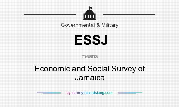 What does ESSJ mean? It stands for Economic and Social Survey of Jamaica