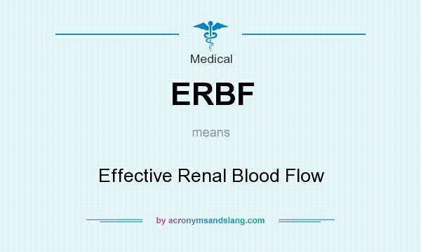 What does ERBF mean? It stands for Effective Renal Blood Flow