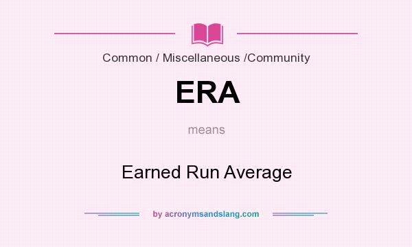 What does ERA mean? It stands for Earned Run Average