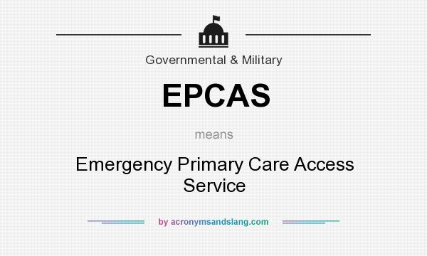 What does EPCAS mean? It stands for Emergency Primary Care Access Service