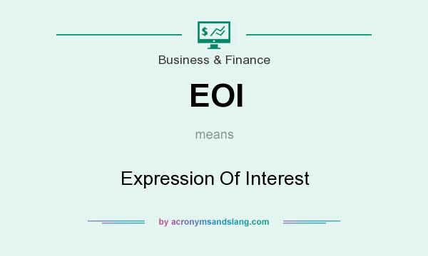 What does EOI mean? It stands for Expression Of Interest