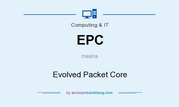 What does EPC mean? It stands for Evolved Packet Core