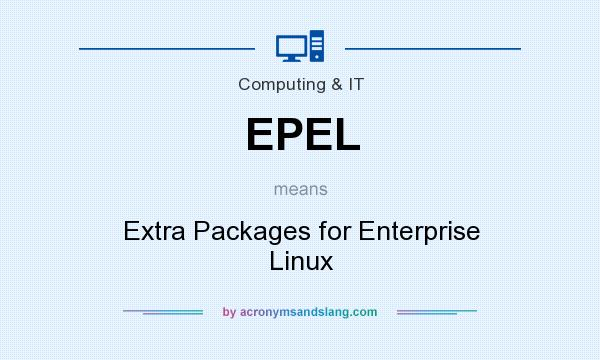 What does EPEL mean? It stands for Extra Packages for Enterprise Linux