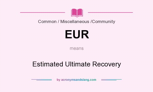 Eur Estimated Ultimate Recovery In Scientific