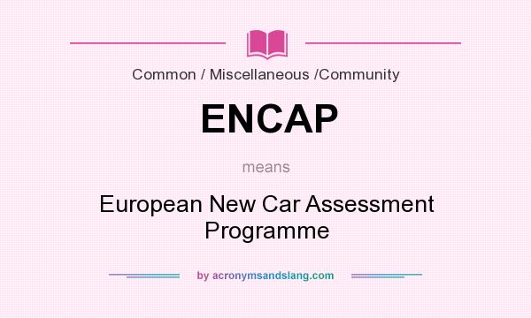 What does ENCAP mean? It stands for European New Car Assessment Programme